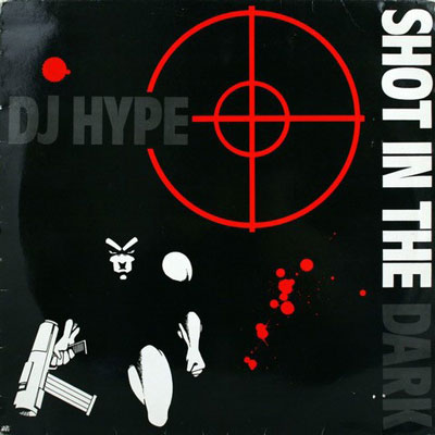 DJ Hype - Shot In The Dark